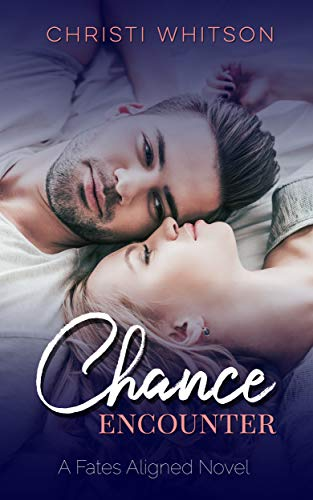 Chance Encounter (Fates Aligned Book 1)  Christi Whitson