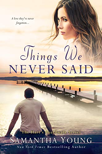 Things We Never Said: A Hart's Boardwalk Novel  Samantha Young