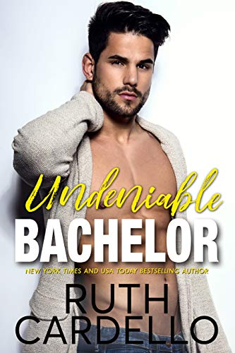 Undeniable Bachelor (Bachelor Tower Series Book 3)  Ruth Cardello
