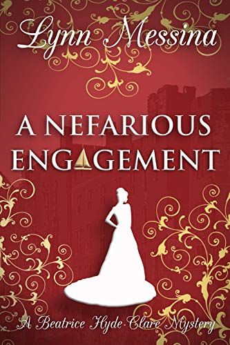 A Nefarious Engagement: A Regency Cozy (Beatrice Hyde-Clare Mysteries Book 4)  Lynn Messina
