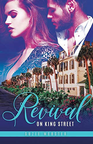Revival on King Street: Book #1 Lowcountry Liaisons  Suzie Webster