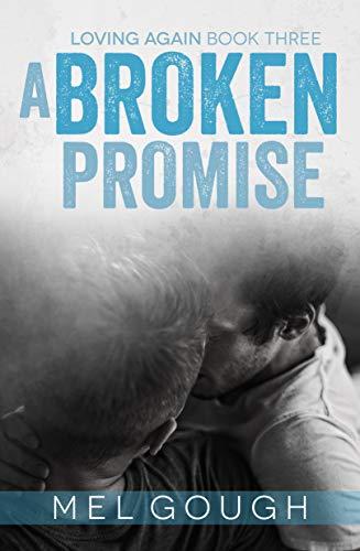 A Broken Promise (Loving Again Book 3) Mel Gough