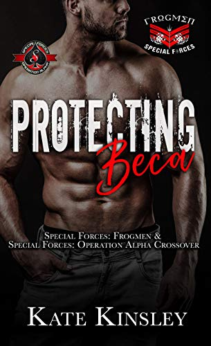 Protecting Beca (Special Forces: Operation Alpha)  Kate Kinsley