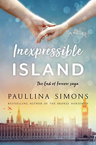 Inexpressible Island (End of Forever Saga Book 3) Paullina Simons