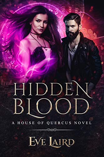 Hidden Blood (House of Quercus Book 4)   Eve Laird