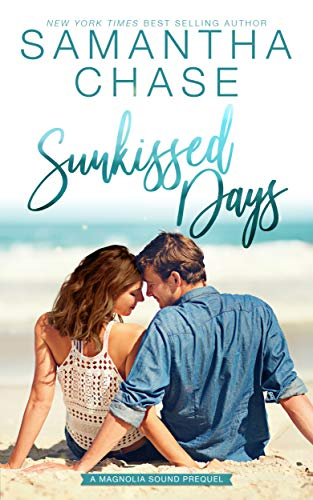 Sunkissed Days: A Magnolia Sound Prequel Samantha Chase
