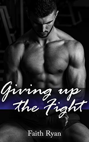 Giving Up the Fight (Rock Hard Gym Book 2)   Faith Ryan