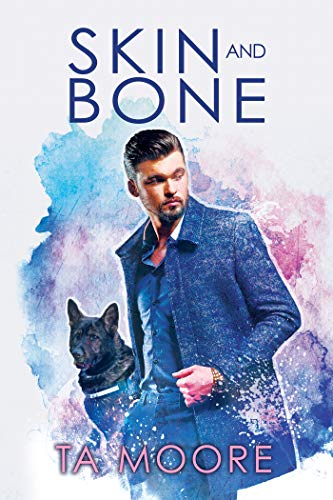 Skin and Bone (Digging Up Bones Book 2) TA Moore