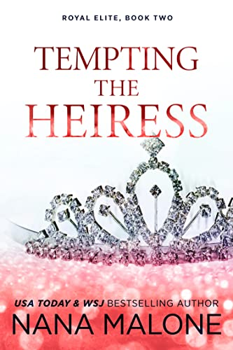 Tempting the Heiress (The Heiress Duet Book 2)   Nana Malone