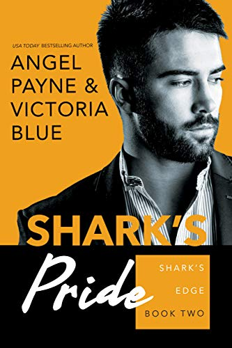 Shark's Pride (Shark's Edge Book 2)  Angel Payne and Victoria Blue