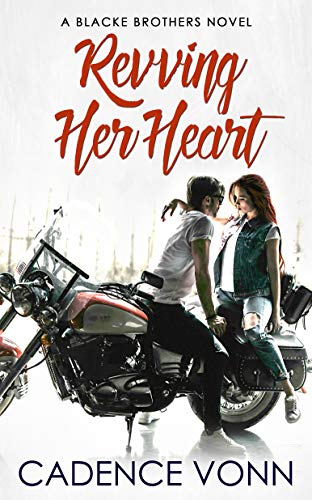 Revving Her Heart (A Blacke Brothers Novel Book 1)   Cadence Vonn