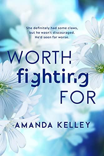 Worth Fighting For (Worthy Series Book 2)  Amanda Kelley