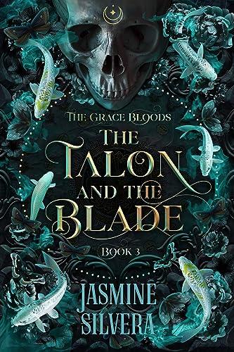 The Talon & the Blade (Grace Bloods Book 3)   Jasmine Silvera