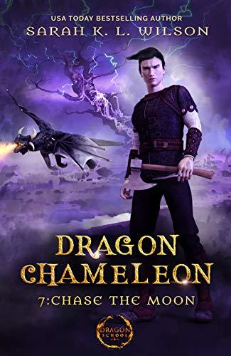 Dragon Chameleon: Chase the Moon  Sarah K. L. Wilson