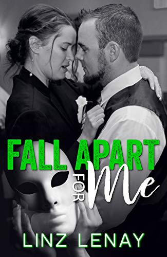 Fall Apart For Me (Sterling Book 2)  Linz Lenay