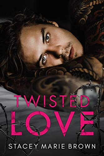 Twisted Love (Blinded Love Series Book 3) Stacey Marie Brown