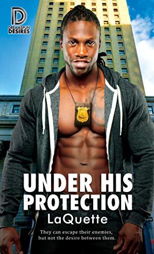 Under His Protection (Dreamspun Desires Book 80)  LaQuette