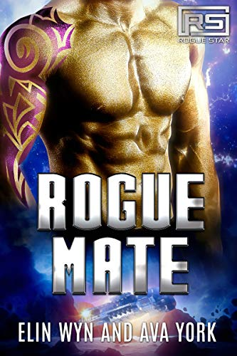 Rogue Mate (Rogue Star Book 1) Elin Wyn