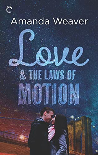 Love and the Laws of Motion (The Romano Sisters Book 2)  Amanda Weaver