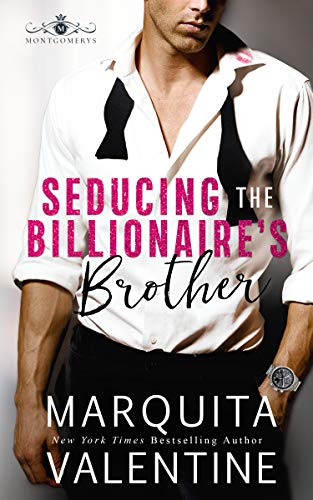 Seducing the Billionaire's Brother  Marquita Valentine