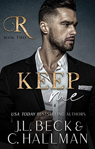 Keep Me: A Mafia Romance (The Rossi Crime Family Book 3)  J.L. Beck and Cassandra Hallman