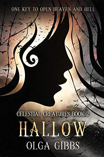 Hallow (Celestial Creatures Book 2)  Olga Gibbs