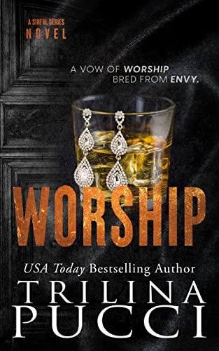 Worship (Sinful Series Book 2) Trilina Pucci