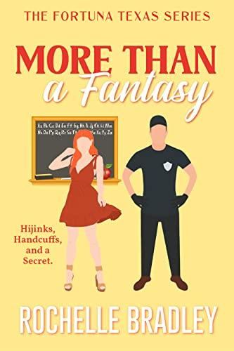 More Than a Fantasy (A Fortuna, Texas Novel Book 3)  Rochelle Bradley