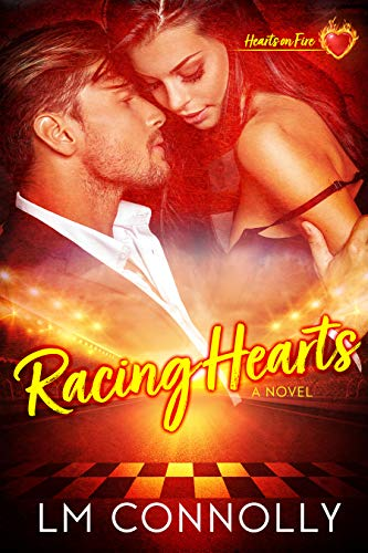 Racing Hearts (Hearts on Fire Book 1)   L.M. Connolly