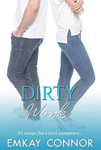 Dirty Work: An After Five Office Romance  EmKay Connor