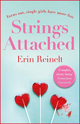 Strings Attached: The funniest and most unexpected romcom you ll read this year Erin Reinelt