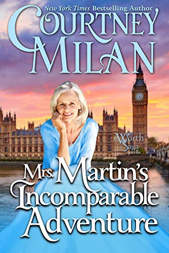 Mrs. Martin's Incomparable Adventure (The Worth Saga)  Courtney Milan