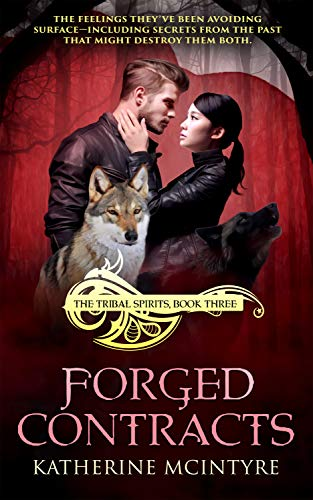 Forged Contracts (Tribal Spirits Book 3)  Katherine McIntyre