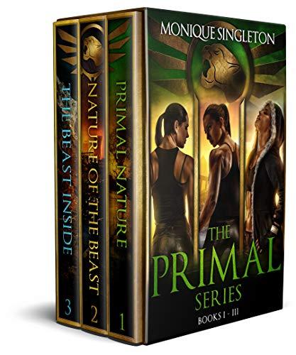 The Primal Series Box Set: Book 1 - 3  Monique Singleton