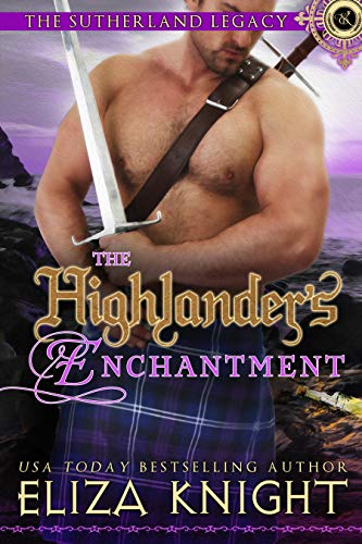 The Highlander's Enchantment (The Sutherland Legacy Book 5)  Eliza Knight