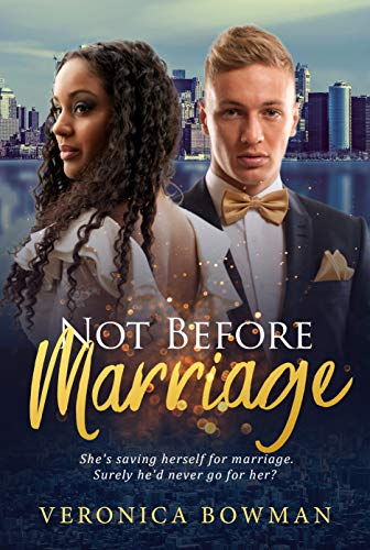 Not Before Marriage (BWWM Romance Book 1) Veronica Bowman