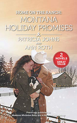 Home on the Ranch: Montana Holiday Promises  Patricia Johns, Ann Roth