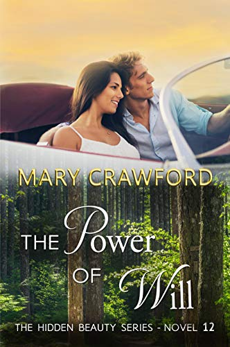 The Power of Will (A Hidden Beauty Novel Book 12)   Mary Crawford