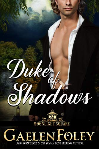 Duke of Shadows (Moonlight Square, Book 4)  Gaelen Foley