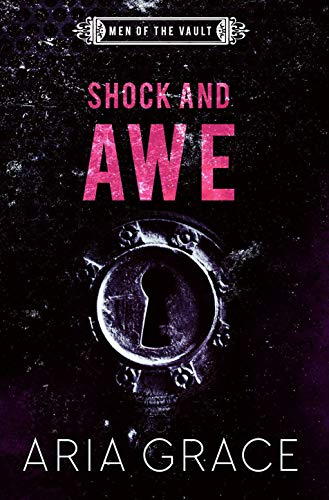 Shock and Awe (Men of the Vault Book 8) Aria Grace