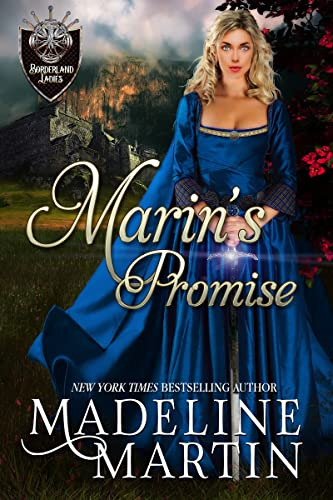 Marin's Promise (Borderland Ladies Book 1) Madeline Martin