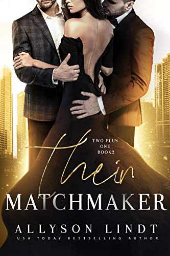 Their Matchmaker: An MMF Ménage Romance (Two Plus One Book 2)   Allyson Lindt