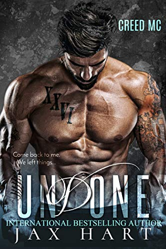 UNDONE: A CONTEMPORARY MC ROMANCE (CREED Book 3)  JAX HART