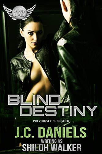 Blind Destiny (Grimm's Circle Book 7)  J.C. Daniels and Shiloh Walker