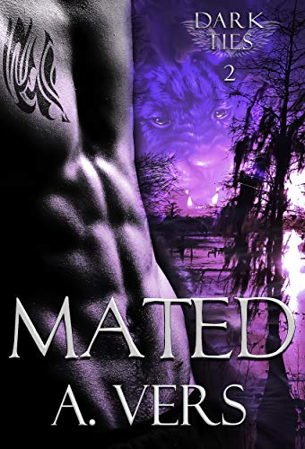 Mated (Dark Ties Book 2)  A. Vers