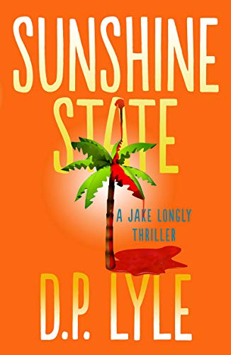 Sunshine State (The Jake Longly Series Book 3) D. P. Lyle
