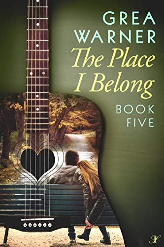The Place I Belong: A Country Roads Series: Book Five  Grea Warner