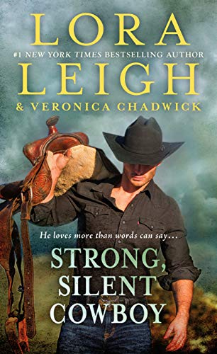 Strong, Silent Cowboy: A Moving Violations Novel Lora Leigh and Veronica Chadwick