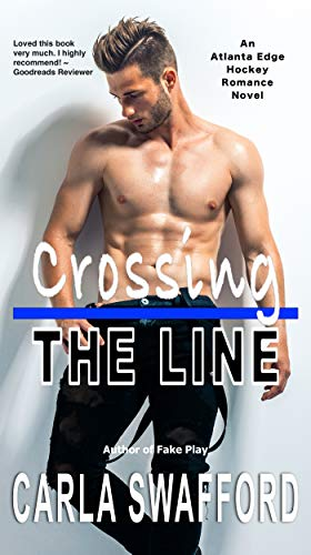 Crossing The Line: An Atlanta Edge Hockey Novel Carla Swafford