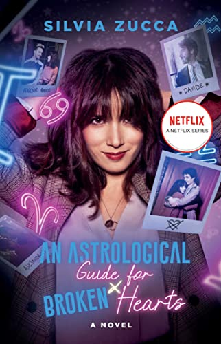 An Astrological Guide for Broken Hearts: A Novel Silvia Zucca
